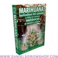 Marihuana: Horticultura del Cannabis (La Biblia)